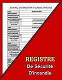 REGISTRE DE SÉCURITÉ INCENDIE: Service d'alarme incendie et carnet d'inspection, registre d'incendie, registre de conformité en matière de santé et de ... ... registre pour entreprises, écoles. (9)
