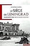 Le siège de Leningrad raconté par deux survivantes