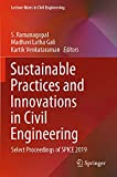 Sustainable Practices and Innovations in Civil Engineering: Select Proceedings of SPICE 2019