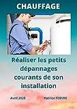 chauffage: Réaliser les petits dépannages courants de son installation