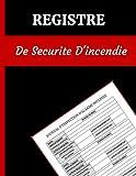 REGISTRE DE SÉCURITÉ INCENDIE: Service d'alarme incendie et carnet d'inspection, registre d'incendie, registre de conformité en matière de santé et de ... ... registre pour entreprises, écoles. (4)