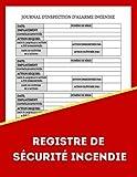 REGISTRE DE SÉCURITÉ INCENDIE: Service d'alarme incendie et carnet d'inspection, registre d'incendie, registre de conformité en matière de santé et de ... ... registre pour entreprises, écoles. (1)