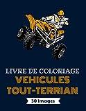 Livre de coloriage, Véhicules Tout-Terrain, 30 Images: Plus de 30 dessins à colorier avec voitures, quad, et buggy