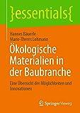 Ökologische Materialien in der Baubranche: Eine Übersicht der Möglichkeiten und Innovationen (essentials) (German Edition)