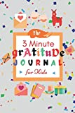 The 3 Minute Gratitude Journal for Kids: a journal for kids notebook. it is line journal for write down kids activity.