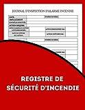 REGISTRE DE SÉCURITÉ INCENDIE: Service d'alarme incendie et carnet d'inspection, registre d'incendie, registre de conformité en matière de santé et de ... ... registre pour entreprises, écoles. (5)