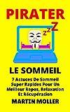 Pirater Le Sommeil: 7 Astuces De Sommeil Super Rapides Pour Un Meilleur Repos, Relaxation Et Récupération (Hack It t. 2)