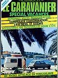 CARAVANIER (LE) [No 97] du 15/09/1981 - SPECIAL VACANCES - DEPANNEZ VOTRE REFRIGERATEUR - COMPARATIF CONSOMMATION - 3 R18 DIESEL ET ESSENCE - ACCESSOIRES - 100 TROUVAILLES POUR L'ETE - UN MICRO ATTELAGE EN YOUGOSLAVIE