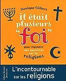 Il était plusieurs 'foi': Pour répondre aux questions des enfants sur les religions