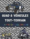 Quad & Véhicules Tout-Terrain, Livre de coloriage: Plus de 30 dessins à colorier avec voitures, quad, et buggy