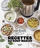 Recettes au Soup Maker (Les Petits Fait Maison)