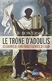Le Trône d'Adoulis: Les guerres de la mer Rouge à la veille de l'Islam