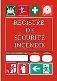 REGISTRE DE SÉCURITÉ INCENDIE: réglementation des ERP, pour les établissement recevants du public