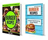 Burger Recipes: (2 in 1): Discover & Taste New Enormous, Mouth Watering, Packed, Stuffed Burgers Everytime (Fantastic Mouthwatering Burger Recipes) (English Edition)