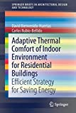 Adaptive Thermal Comfort of Indoor Environment for Residential Buildings: Efficient Strategy for Saving Energy