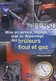 Mise en service, réglage, aide au dépannage des brûleurs fioul et gaz