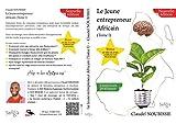 Le Jeune Entrepreneur Africain (Tome I)