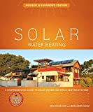 Solar Water Heating--Revised & Expanded Edition: A Comprehensive Guide to Solar Water and Space Heating Systems (Mother Earth News Wiser Living Series) (English Edition)