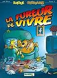 Raoul et Fernand, volume 1 : La fureur de vivre