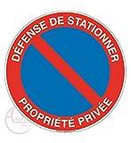 AUA SIGNALETIQUE - Panneau Défense de Stationner Propriété Privée - Ø 230 mm, PVC 1.5mm