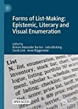 Forms of List-Making: Epistemic, Literary and Visual Enumeration