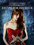 Harlequin: Recipe for Revenge
