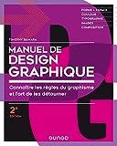 Manuel de design graphique - 2e éd. - Forme et espace, couleur, typo, images, composition: Forme et espace, couleur, typo, images, composition