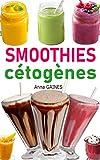 Smoothies cétogènes: 30 recettes smoothies à faible teneur en glucides pour régime cétogène et régime low-carb, smoothies pour perdre du poids, recettes brule graisses (livre de cuisine cétogène)