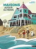 Maisons autour du monde - Un magnifique livre pour voyager et découvrir la diversité des paysages et des modes de vie - Album - Dès 5 ans