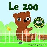 Le zoo • 6 animaux, 6 images, 6 sons • Livre Sonore dès 1 an