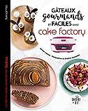 Gâteaux gourmands et faciles avec cake factory