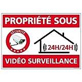 Panneau - Propriété sous Vidéo Surveillance 24H/24H - Plastique rigide PVC 1,5 mm - Dimensions 300 x 210 mm - Double Face Autocollant au Dos - Protection Anti-UV