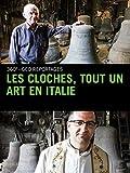 Les cloches, tout un art en Italie