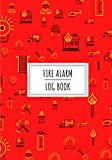 Fire Alarm Log Book: Fire Safety Maintenance Record Book for Fire Station, School   Keep Track and Review Inspection of Safety Equipment   Record ... Logged and More on 100 detailled Sheets