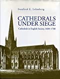 Cathedrals Under Siege: Cathedrals in English Society, 1600-1700