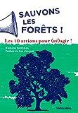Sauvons les forêts ! Les 10 actions pour (ré)agir ! (Actions écologiques)