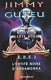 EBE, entités biologiques extraterrestres: Alerte rouge. Suivi de L'entité noire d'Andamooka