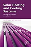 Solar Heating and Cooling Systems: Fundamentals, Experiments and Applications (English Edition)