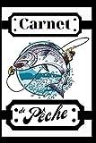 CARNET DE PÊCHE: Carnet de pêche à remplir: Journal de bord pour pêcheur, cahier de suivi de pêcheur, idée cadeau, carpes, étangs, pêcheurs, canne à pêche