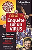 Enquête sur un virus Covid 19: 'Manipulations, vols, meurtres, influeneces et guerres médiatiques'