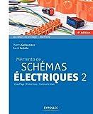 Mémento de schémas électriques 2: Chauffage - Protection - Communication