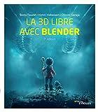 La 3D libre avec Blender (EYROLLES)