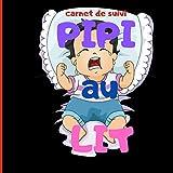Pipi au lit: carnet de Pipi au lit/ Carnet de suivi/ Apprentissage de la propreté / livre pour enfants de 3 à 15 ans/ lutter contre l'énurésie/conseils pratiques pour arrêter