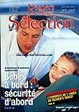 READER'S DIGEST SELECTION du 01/01/2000 - L'EUROPEEN DE L'ANNEE DU READER'S DIGEST - VAN BUITENEN L'HOMME PAR QUI LE SCANDALE A ECLATE AVEC COURAGE ET ACHARNEMENT CE FONCTIONNAIRE A RASSEMBLE DES PREUVES TANGIBLES DE MALVERSATIONS AU SEIN DE LA COMMISSION EUROPEENNE - EN FRANCE ET DANS LE MONDE - 8 MILLIONS D'ENFANTS CONCERNES - ENFANTS A BORD SECURITE D'ABORD UNE FOIS SUR DEUX LES SIEGES POUR ENFANTS SONT INADAPTES OU MAL UTILISES A CONSTATE LA PREVENTION ROUTIERE - HIGHLANDER - DES CORNEMUSES