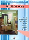 Salles de bain: Aménagement, plomberie, électricité, robinets, lavabos, baignoires, douches, hydromassage, toilettes et WC