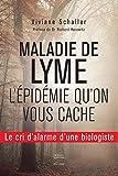 Maladie de Lyme : L'épidémie qu'on vous cache: le cri d'alarme d'une biologiste (MEN.PROP.)
