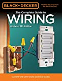 Black & Decker The Complete Guide to Wiring, Updated 7th Edition: Current with 2017-2020 Electrical Codes (Black & Decker Complete Guide) (English Edition)