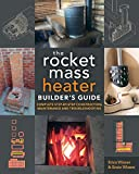 The Rocket Mass Heater Builder's Guide: Complete Step-by-Step Construction, Maintenance and Troubleshooting (English Edition)