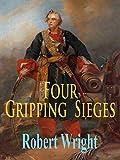 Four Gripping Sieges: Raichur 1520: Arrah 1857: Chitral 1895: Hami 1931. (English Edition)