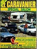CARAVANIER (LE) [No 105] du 01/10/1982 - SPECIAL SALON - LA COTE DE L'OCCASION - TOUTES LES CARAVANES 83 - AUTO - 5 SPORTIVES EN TRACTION - LES ALARMES ANTIVOL - TOUT SAVOIR SUR LECREDIT - TOUS LES POIDS REMORQUABLES - LE PETIT VILLARS A CHAMPIGNELLES - LE CHARMETTES A LA PALMYRE - CARAVANING DE NIBELLE